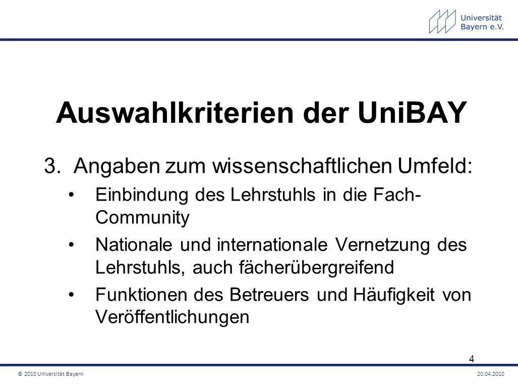 Auswahlkriterien der UniBAY 3. Angaben zum wissenschaftlichen Umfeld: Einbindung des Lehrstuhls in die Fach- Community Nationale und internationale Ve