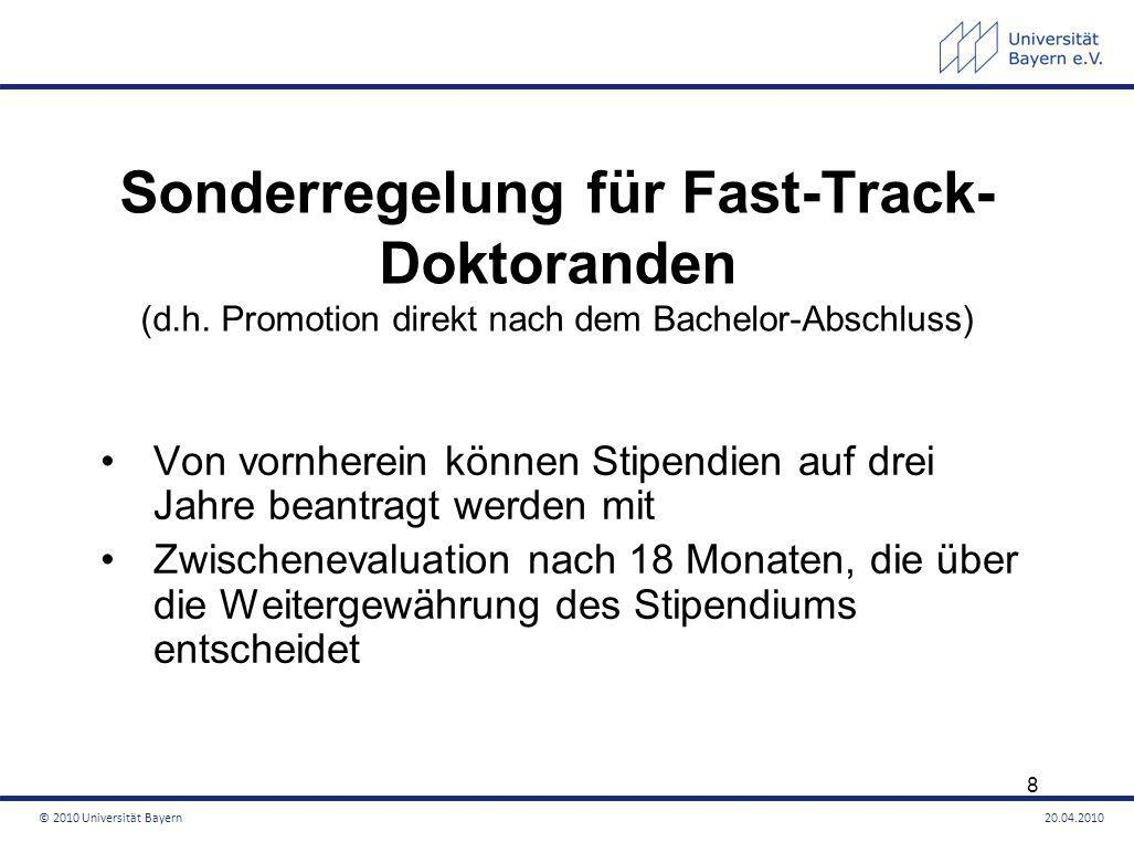 Sonderregelung für Fast-Track- Doktoranden (d.h. Promotion direkt nach dem Bachelor-Abschluss) Von vornherein können Stipendien auf drei Jahre beantra