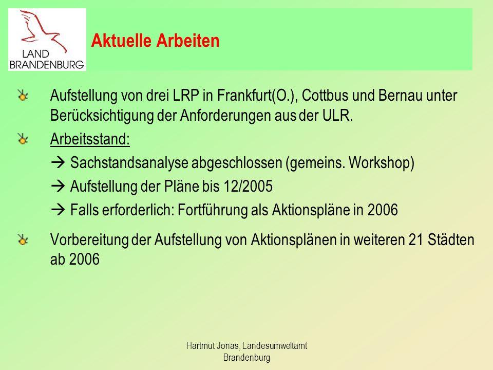 Hartmut Jonas, Landesumweltamt Brandenburg Aktuelle Arbeiten Aufstellung von drei LRP in Frankfurt(O.), Cottbus und Bernau unter Berücksichtigung der
