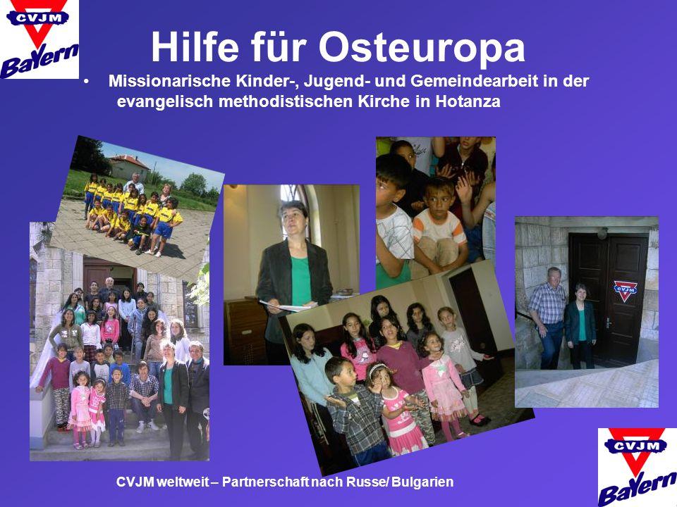 Hilfe für Osteuropa CVJM weltweit – Partnerschaft nach Russe/ Bulgarien Missionarische Kinder-, Jugend- und Gemeindearbeit in der evangelisch methodis