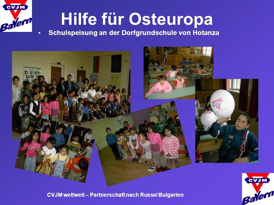 Hilfe für Osteuropa CVJM weltweit – Partnerschaft nach Russe/ Bulgarien Schulspeisung an der Dorfgrundschule von Hotanza