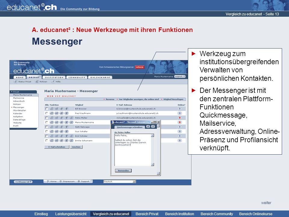 - Seite 13 Leistungsübersicht Vergleich zu educanetBereich PrivatBereich Institution Bereich CommunityEinstiegBereich Onlinekurse weiter Messenger Ver