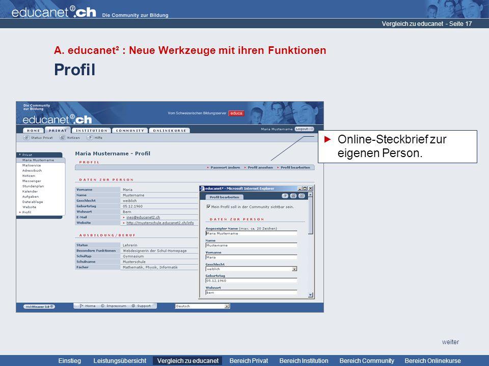 - Seite 17 Leistungsübersicht Vergleich zu educanetBereich PrivatBereich Institution Bereich CommunityEinstiegBereich Onlinekurse weiter Profil Vergle