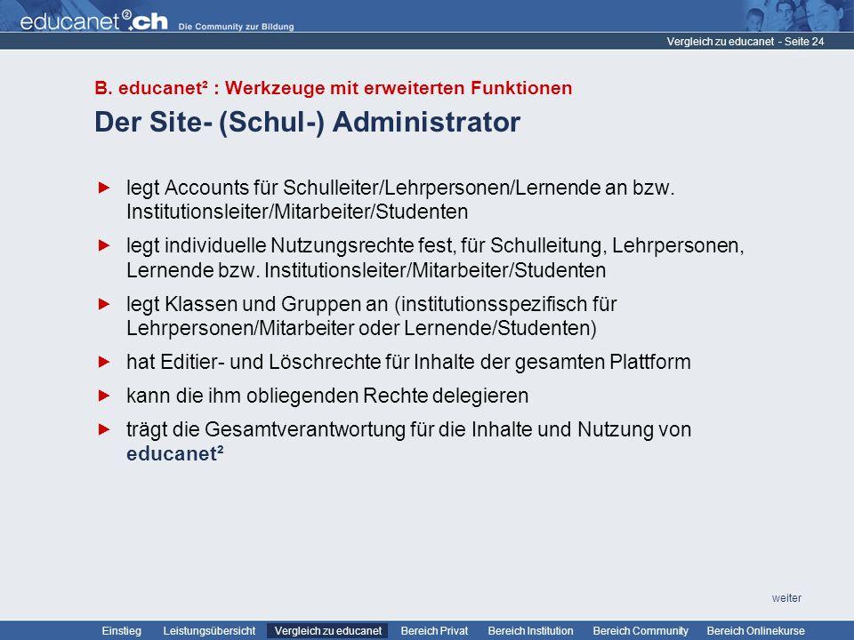 - Seite 24 Leistungsübersicht Vergleich zu educanetBereich PrivatBereich Institution Bereich CommunityEinstiegBereich Onlinekurse weiter Der Site- (Sc