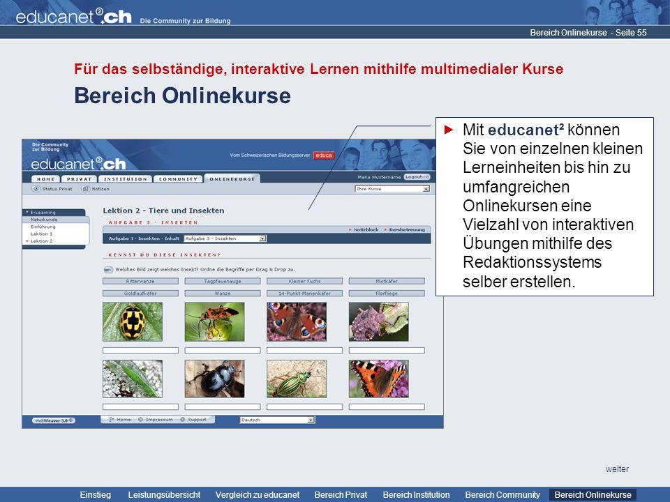- Seite 55 Leistungsübersicht Vergleich zu educanetBereich PrivatBereich Institution Bereich CommunityEinstiegBereich Onlinekurse weiter Bereich Onlin