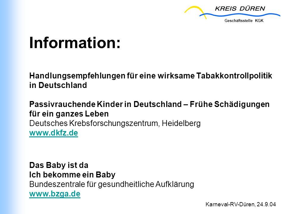 Geschäftsstelle KGK Karneval-RV-Düren, 24.9.04 Information: Handlungsempfehlungen für eine wirksame Tabakkontrollpolitik in Deutschland Passivrauchend