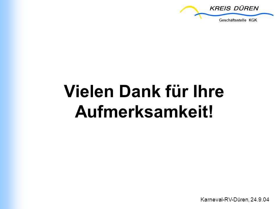 Geschäftsstelle KGK Karneval-RV-Düren, 24.9.04 Vielen Dank für Ihre Aufmerksamkeit!