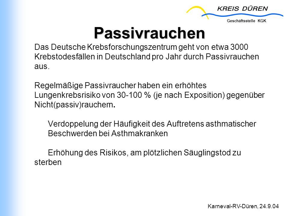 Geschäftsstelle KGK Karneval-RV-Düren, 24.9.04 Das Deutsche Krebsforschungszentrum geht von etwa 3000 Krebstodesfällen in Deutschland pro Jahr durch P