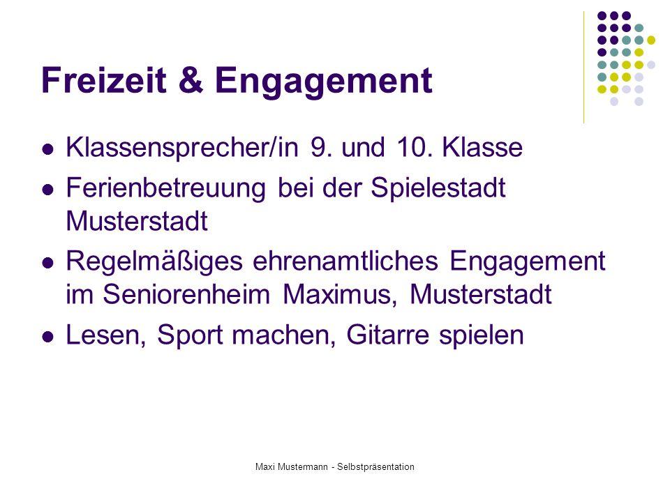 Freizeit & Engagement Klassensprecher/in 9. und 10. Klasse Ferienbetreuung bei der Spielestadt Musterstadt Regelmäßiges ehrenamtliches Engagement im S