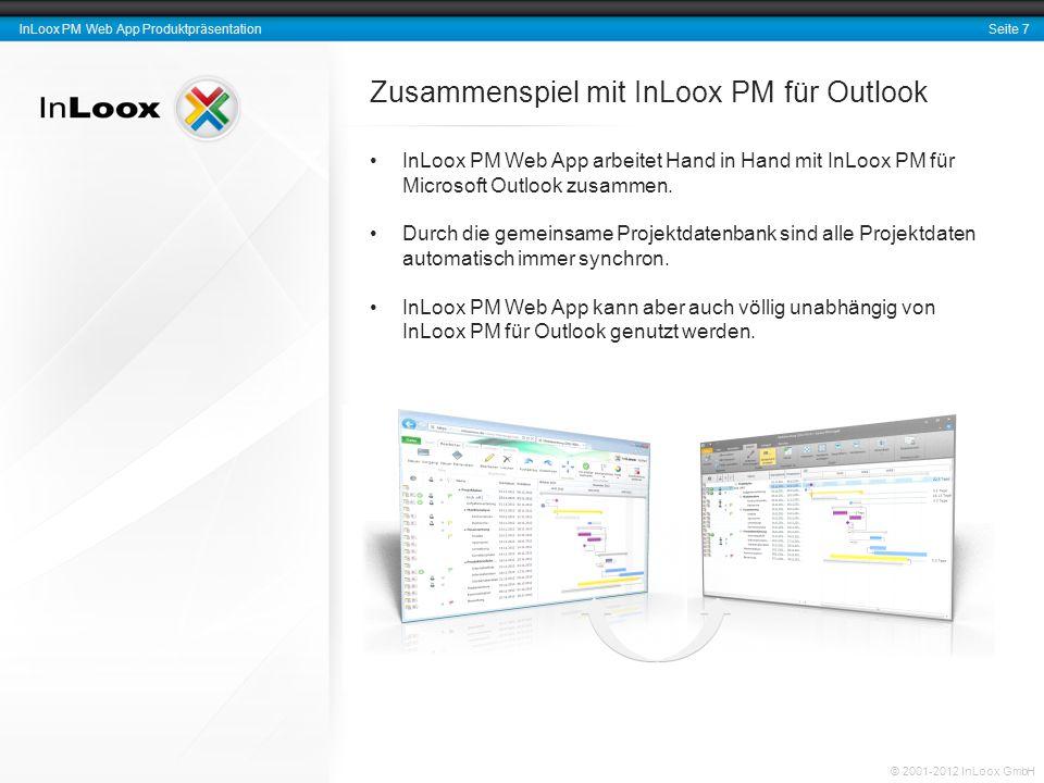Seite 7 InLoox PM Web App Produktpräsentation © 2001-2012 InLoox GmbH Zusammenspiel mit InLoox PM für Outlook InLoox PM Web App arbeitet Hand in Hand