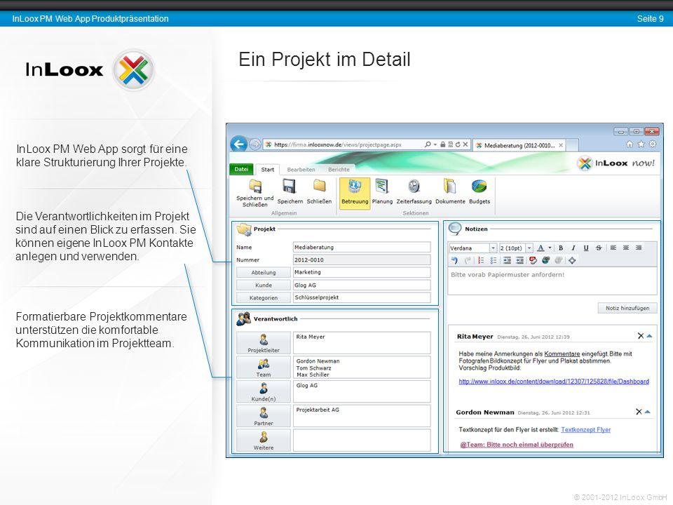 Seite 9 InLoox PM Web App Produktpräsentation © 2001-2012 InLoox GmbH Ein Projekt im Detail InLoox PM Web App sorgt für eine klare Strukturierung Ihre