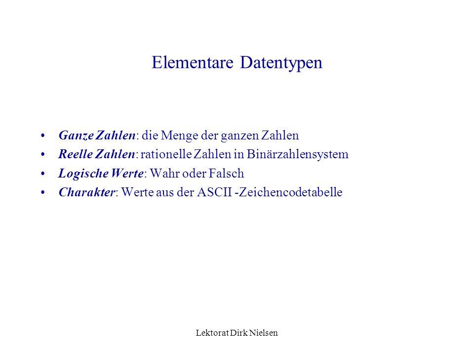 Lektorat Dirk Nielsen Elementare Daten Kleinste Daten mit selbständiger Bedeutung und selbständigen Namen, die nicht weiter zerlegt werden können, sin