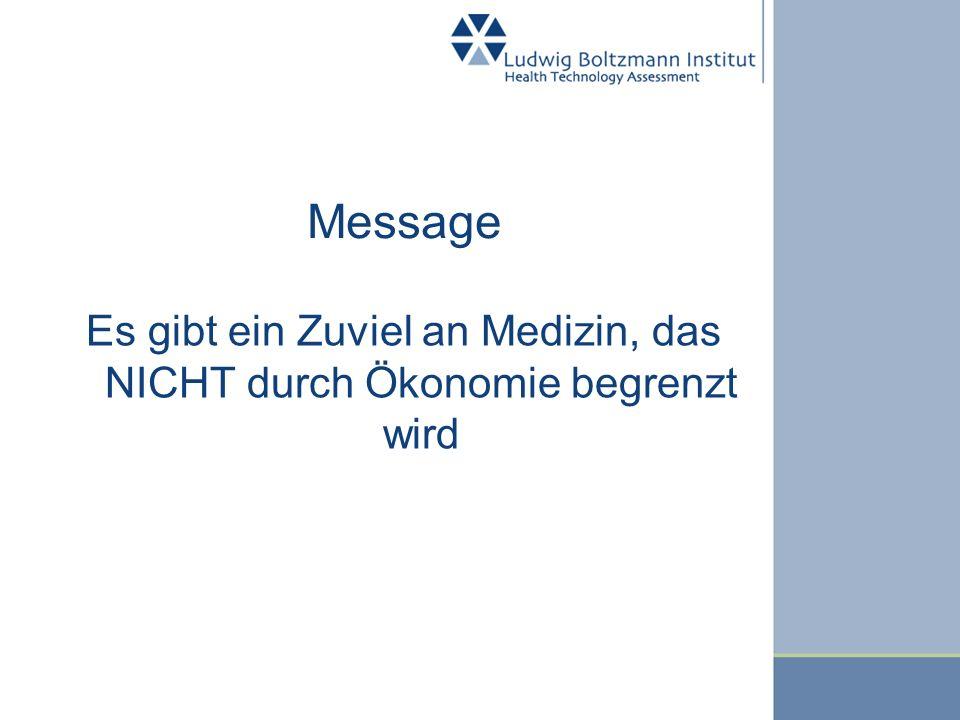 Message Es gibt ein Zuviel an Medizin, das NICHT durch Ökonomie begrenzt wird