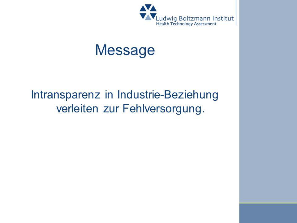 Message Intransparenz in Industrie-Beziehung verleiten zur Fehlversorgung.