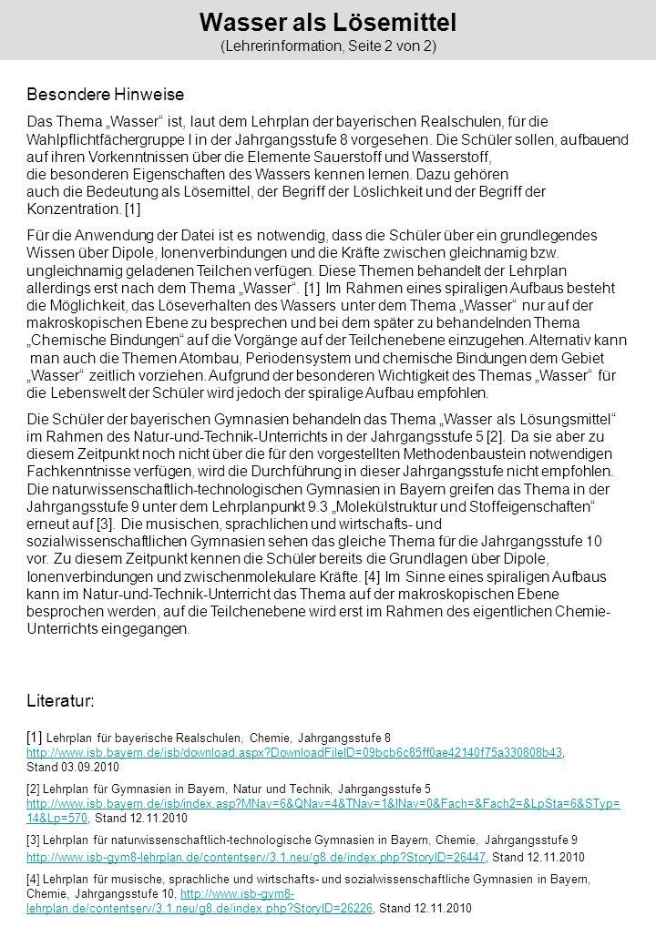 Wasser als Lösemittel (Lehrerinformation, Seite 2 von 2) Besondere Hinweise Das Thema Wasser ist, laut dem Lehrplan der bayerischen Realschulen, für d