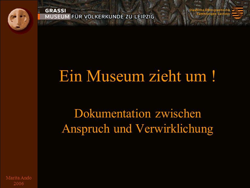 Marita Ando 2006 Ein Museum zieht um ! Dokumentation zwischen Anspruch und Verwirklichung