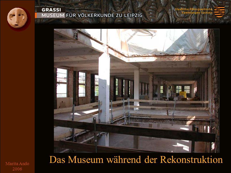 Marita Ando 2006 Vorgeschichte Das Museum während der Rekonstruktion