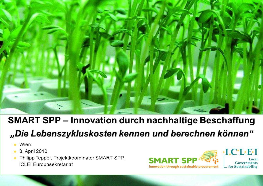 © ICLEI 2010 www.iclei.org Philipp Tepper, ICLEI Europasekretariat Die Procura + Kampagne zur nachhaltigen Beschaffung (www.procuraplus.org/de) Der SMART SPP Projekt findet im Rahmen der Procura + Kampagne statt, die zum Ziel hat, öffentlich Einrichtungen dabei zu unterstützen, nachhaltige öffentliche Beschaffung umzusetzen.