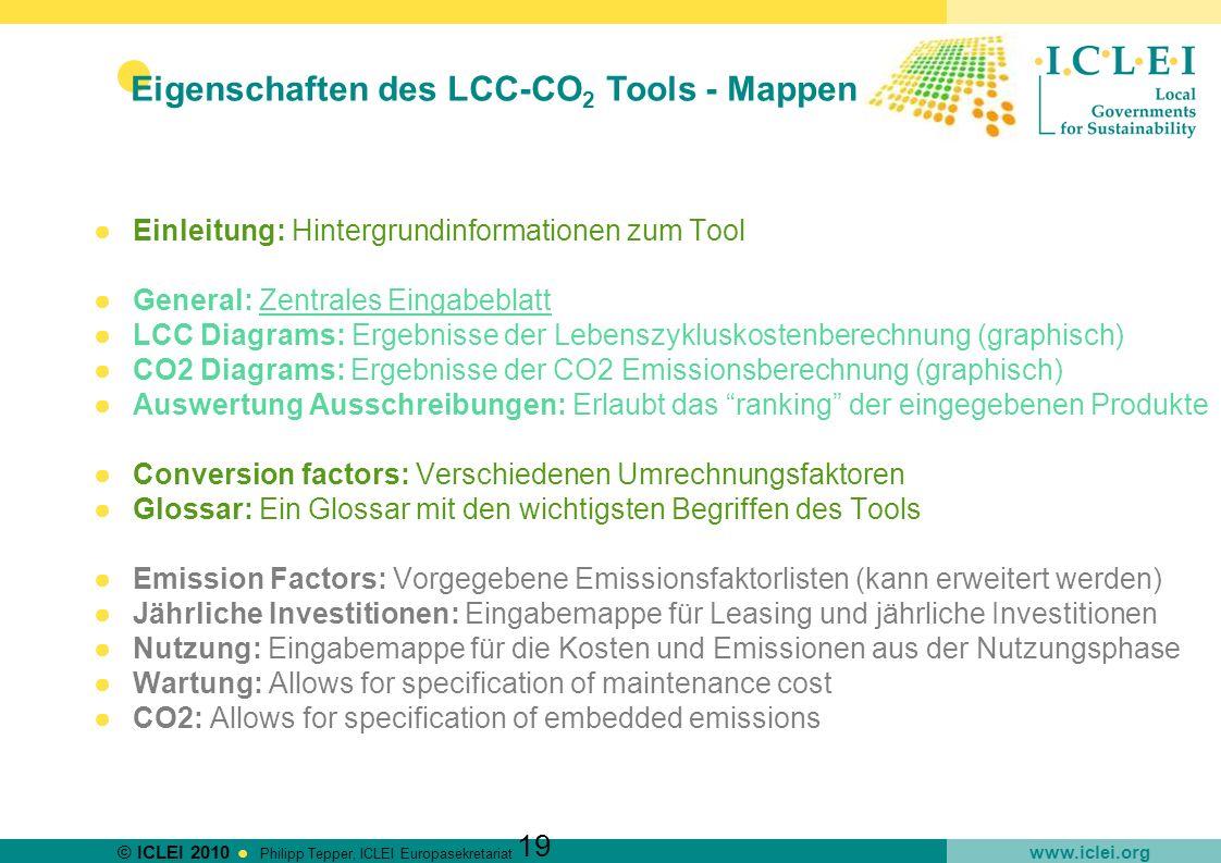 © ICLEI 2010 www.iclei.org Philipp Tepper, ICLEI Europasekretariat 19 Einleitung: Hintergrundinformationen zum Tool General: Zentrales Eingabeblatt LC