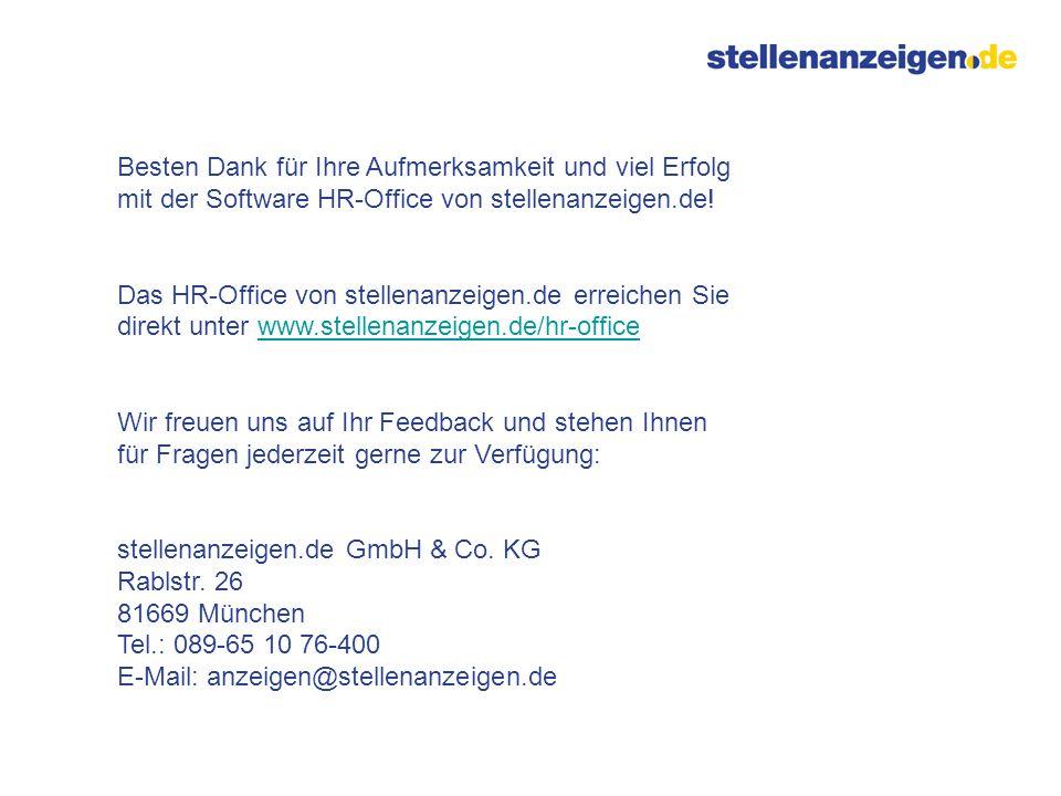 Besten Dank für Ihre Aufmerksamkeit und viel Erfolg mit der Software HR-Office von stellenanzeigen.de! Das HR-Office von stellenanzeigen.de erreichen