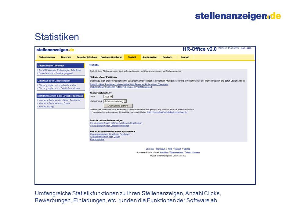 Umfangreiche Statistikfunktionen zu Ihren Stellenanzeigen, Anzahl Clicks, Bewerbungen, Einladungen, etc. runden die Funktionen der Software ab. Statis