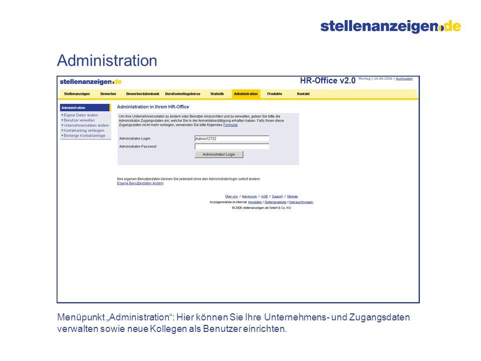 Menüpunkt Administration: Hier können Sie Ihre Unternehmens- und Zugangsdaten verwalten sowie neue Kollegen als Benutzer einrichten. Administration