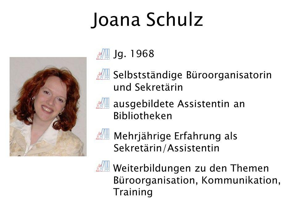 Joana Schulz Weiterbildungen zu den Themen Büroorganisation, Kommunikation, Training Jg.