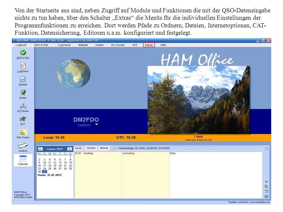 Von der Startseite aus sind, neben Zugriff auf Module und Funktionen die mit der QSO-Dateneingabe nichts zu tun haben, über den Schalter Extras die Me