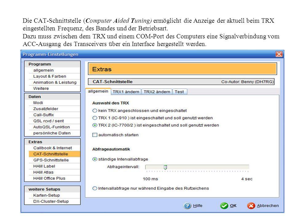 Die CAT-Schnittstelle (Computer Aided Tuning) ermöglicht die Anzeige der aktuell beim TRX eingestellten Frequenz, des Bandes und der Betriebsart. Dazu
