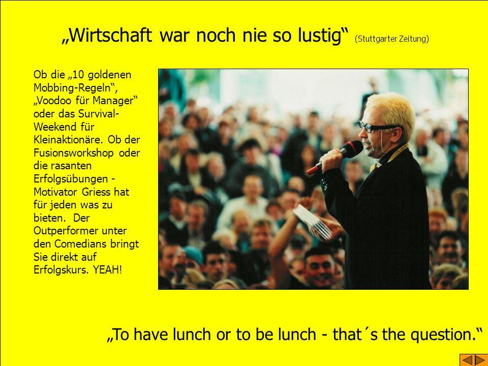 Wirtschaft war noch nie so lustig (Stuttgarter Zeitung) Ob die 10 goldenen Mobbing-Regeln, Voodoo für Manager oder das Survival- Weekend für Kleinaktionäre.