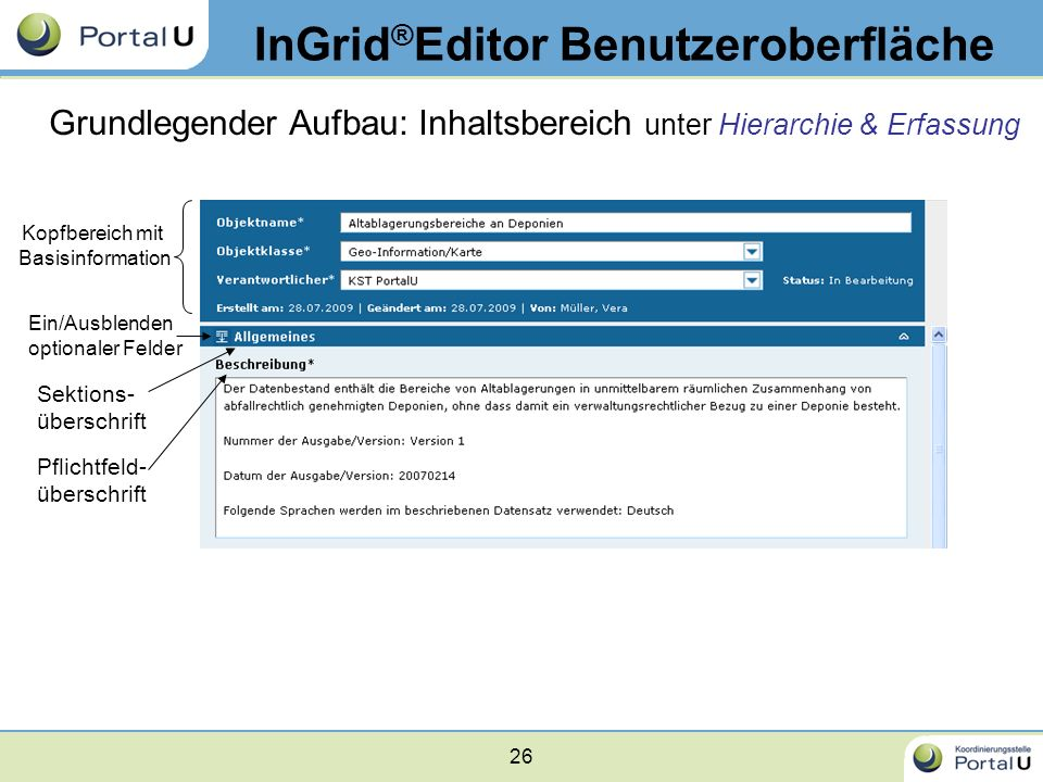 26 InGrid ® Editor Benutzeroberfläche Grundlegender Aufbau: Inhaltsbereich unter Hierarchie & Erfassung Kopfbereich mit Basisinformation Ein/Ausblende