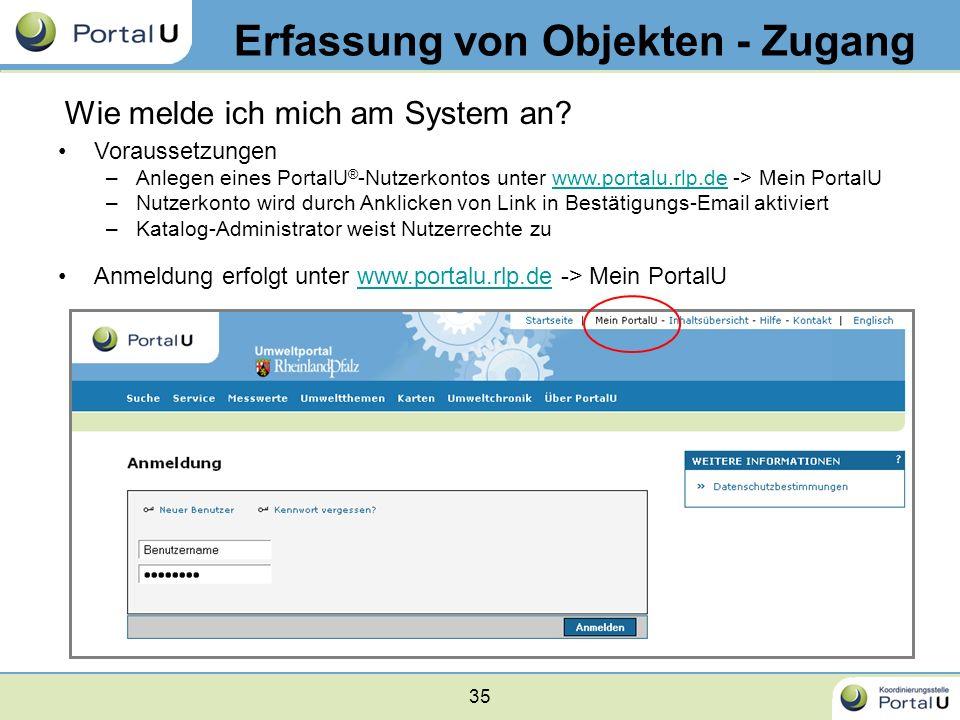 35 Erfassung von Objekten - Zugang Wie melde ich mich am System an? Anmeldung erfolgt unter www.portalu.rlp.de -> Mein PortalUwww.portalu.rlp.de Vorau