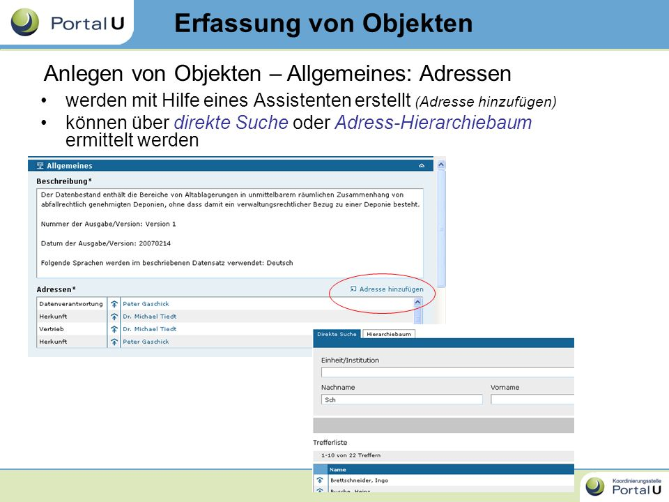 46 werden mit Hilfe eines Assistenten erstellt (Adresse hinzufügen) können über direkte Suche oder Adress-Hierarchiebaum ermittelt werden Erfassung vo