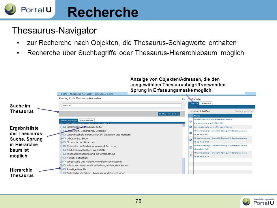 78 zur Recherche nach Objekten, die Thesaurus-Schlagworte enthalten Recherche über Suchbegriffe oder Thesaurus-Hierarchiebaum möglich Suche im Thesaur