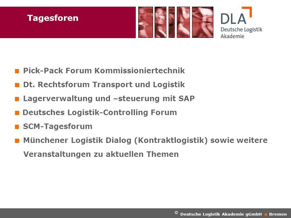 Pick-Pack Forum Kommissioniertechnik Dt. Rechtsforum Transport und Logistik Lagerverwaltung und –steuerung mit SAP Deutsches Logistik-Controlling Foru