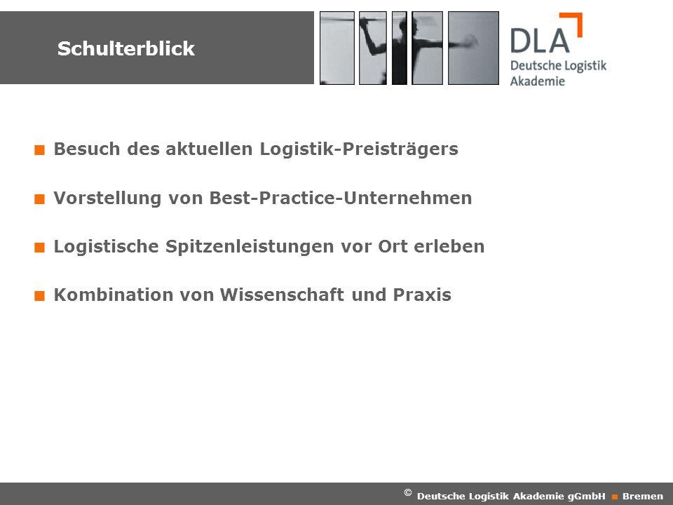 Seminare und Workshops Schulterblick © Deutsche Logistik Akademie gGmbH Bremen Besuch des aktuellen Logistik-Preisträgers Vorstellung von Best-Practic