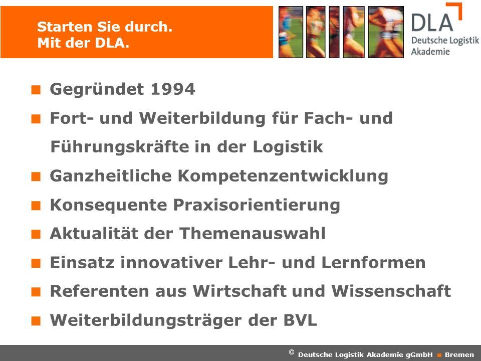 © Deutsche Logistik Akademie gGmbH Bremen Inhouse-Schulungen Unternehmensspezifische Konzeption von Weiterbildungs- angeboten entsprechend dem Qualifizierungsbedarf Inhaltliche Schwerpunkte der Schulung.