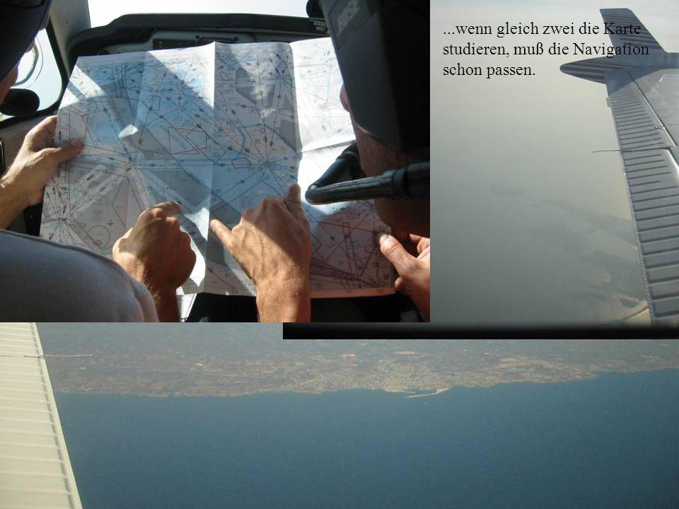 ...wenn gleich zwei die Karte studieren, muß die Navigation schon passen.