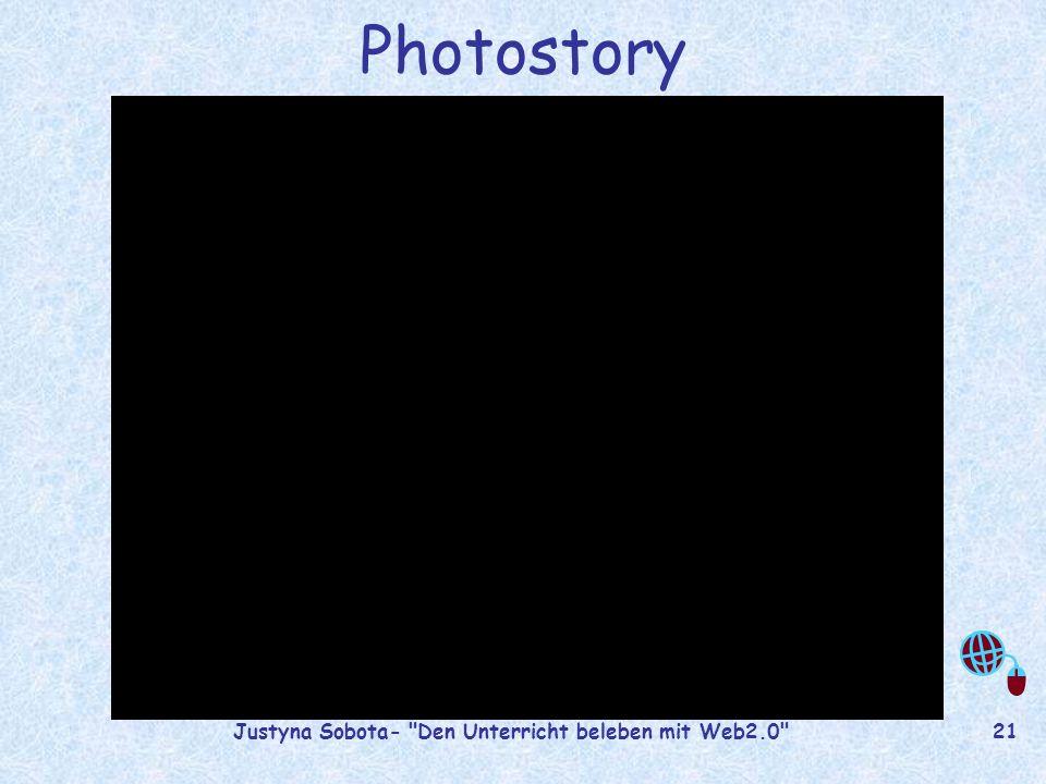 Justyna Sobota- Den Unterricht beleben mit Web2.0 20 Photostory