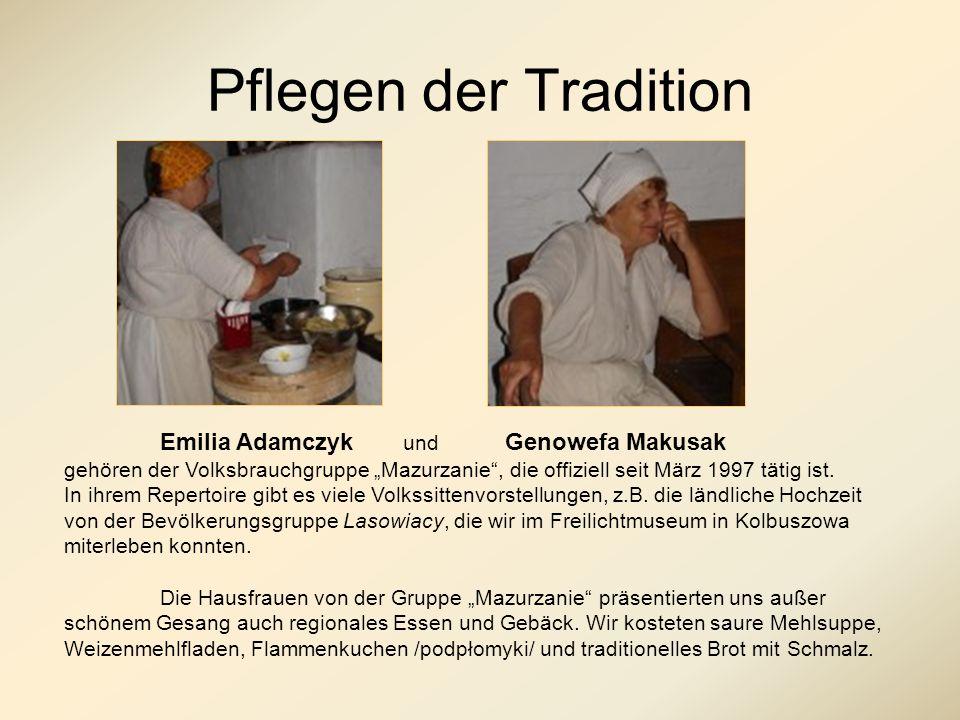 Pflegen der Tradition Emilia Adamczyk und Genowefa Makusak gehören der Volksbrauchgruppe Mazurzanie, die offiziell seit März 1997 tätig ist.
