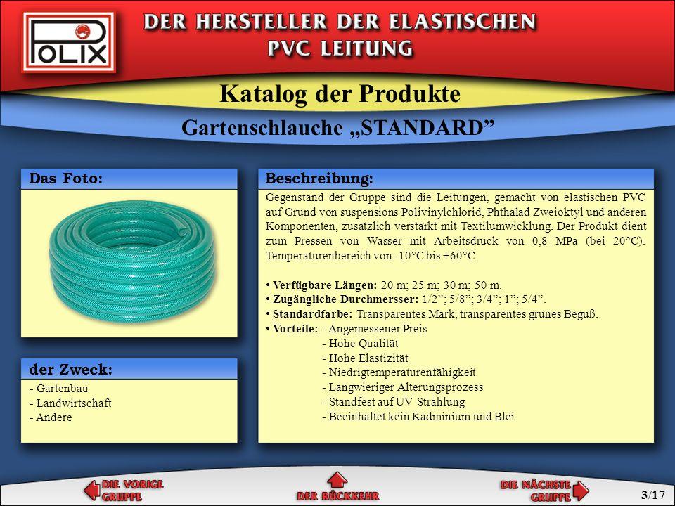 Gartenschlauche SPECIAL Gegenstand der Gruppe sind die Leitungen, gemacht von elastischen PVC auf Grund von suspensions Polivinylchlorid, Phthalad Zweioktyl und anderen Komponenten, zusätzlich verstärkt mit Textilumwicklung.