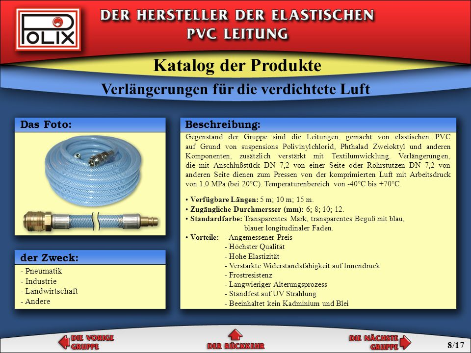 Gegenstand der Gruppe sind die Leitungen, gemacht von elastischen PVC auf Grund von suspensions Polivinylchlorid, Phthalad Zweioktyl und anderen Kompo