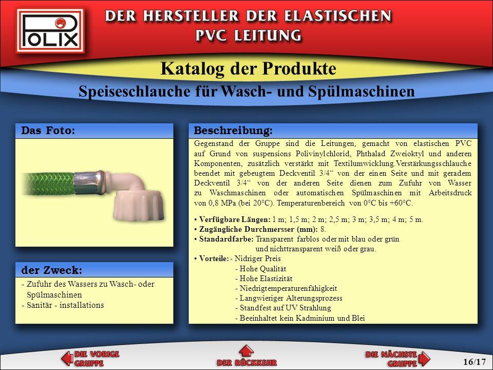 Speiseschlauche für Wasch- und Spülmaschinen Ablaßschlauche für Wasch- und Spülmaschinen Speisechlauche und Ablaßschlauche Katalog der Produkte