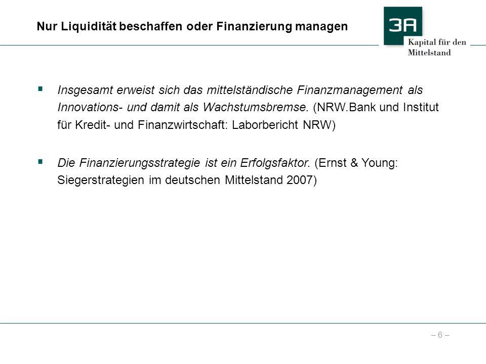 – 6 – Insgesamt erweist sich das mittelständische Finanzmanagement als Innovations- und damit als Wachstumsbremse. (NRW.Bank und Institut für Kredit-