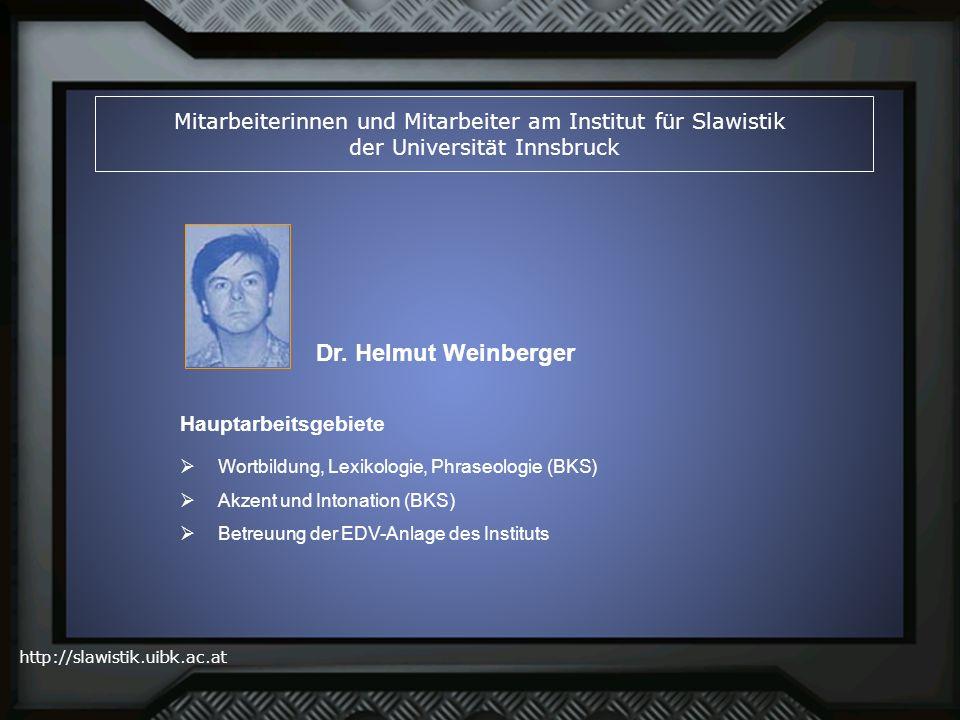 http://slawistik.uibk.ac.at Mitarbeiterinnen und Mitarbeiter am Institut für Slawistik der Universität Innsbruck Dr. Helmut Weinberger Wortbildung, Le