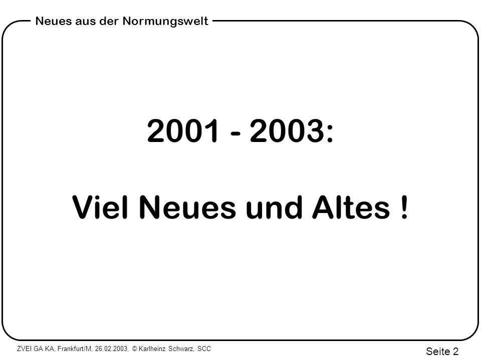 ZVEI GA KA, Frankfurt/M, 26.02.2003, © Karlheinz Schwarz, SCC Seite 33 Neues aus der Normungswelt Zusammenarbeit IEC 61400-25 könnte die (Basis-)Norm für die dezentrale Energieversorgung werden Zusammenarbeit über Wind hinaus Internationale Zuarbeiten abstimmen Hersteller und Anwender detailliert über CD IEC 61400-25 informieren Sommer 2003 Zusammenarbeit der deutschen Anwender, Hersteller und Systemintegratoren unter dem Dach von DKE K 383 organisieren (AK 383.0.1) nächste Sitzung AK 0.1 am 15.