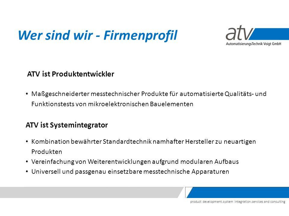 product development.system integration.services and consulting Wer sind wir - Firmenprofil ATV ist Produktentwickler Maßgeschneiderter messtechnischer