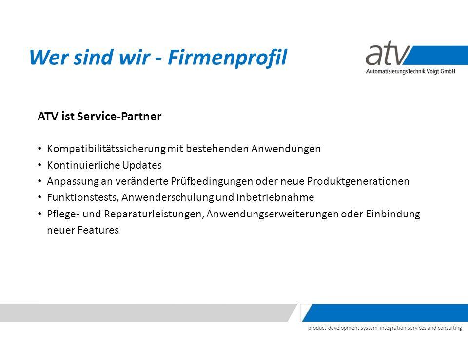 product development.system integration.services and consulting ATV ist Service-Partner Kompatibilitätssicherung mit bestehenden Anwendungen Kontinuier
