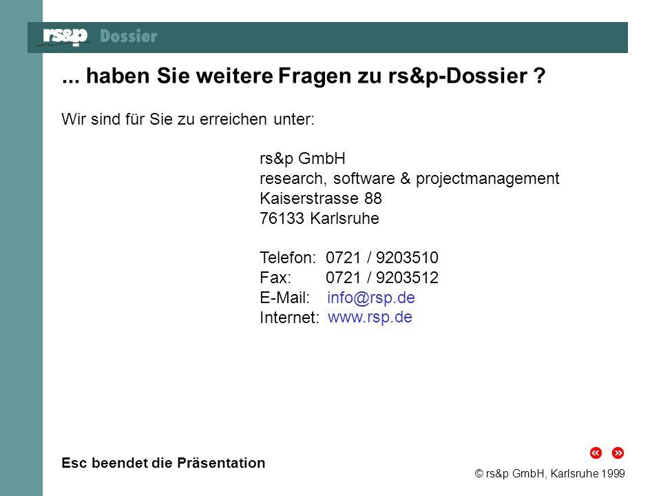 ... haben Sie weitere Fragen zu rs&p-Dossier ? Wir sind für Sie zu erreichen unter: rs&p GmbH research, software & projectmanagement Kaiserstrasse 88
