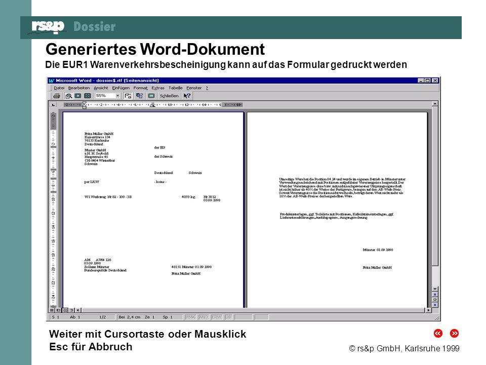 © rs&p GmbH, Karlsruhe 1999 Generiertes Word-Dokument Die EUR1 Warenverkehrsbescheinigung kann auf das Formular gedruckt werden Weiter mit Cursortaste